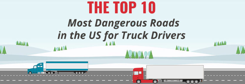 Top 10 Most Dangerous Roads for Truck Drivers in the U.S. Presented by Zonar
